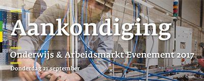 Onderwijs & Arbeidsmarkt Evenement 21 september 2017